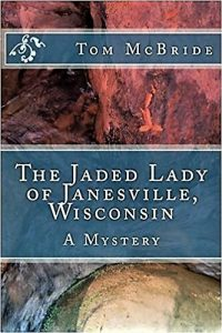 The Jaded Lady of Janesville by Tom McBride